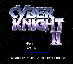 Cyber Knight II - Chikyuu Teikoku no Yabou (Japan) [En by Aeon Genesis v1.0] (~Cyber Knight II - Ambitions of the Terran Empire)