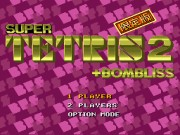 Super Tetris 2 and Bombliss - Gentei Han